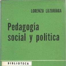 Libros de segunda mano: PEDAGOGÍA SOCIAL Y POLÍTICA, LORENZO LUZURIAGA. Lote 243944075