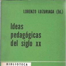 Libros de segunda mano: IDEAS PEDAGÓGICAS DEL SIGLO XX, LORENZO LUZURIAGA (ED). Lote 243944280