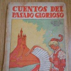 Libros de segunda mano: CUENTOS DEL PASADO GLORIOSO. NICOLÁS GONZALEZ RUIZ. EDITORIAL ESCUELA ESPAÑOLA. PRIMERA EDICIÓN. Lote 244543100