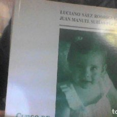 Libros de segunda mano: CURSO DE EDUCACIÓN INFANTIL LUCIANO SÁEZ RODRÍGUEZ, JUAN MANUEL PÉREZ SUBÍAS. Lote 244611250