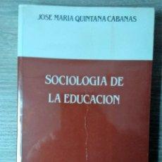 Libros de segunda mano: SOCIOLOGÍA DE LA EDUCACIÓN ** JOSE MARIA QUINTANA CABAÑAS. Lote 244627750