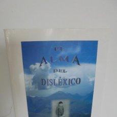 Libros de segunda mano: EL ALMA DEL DISLEXICO. RAFAEL DE MORA SANCHEZ. DEDICADO POR EL AUTOR. 2009. Lote 245213250