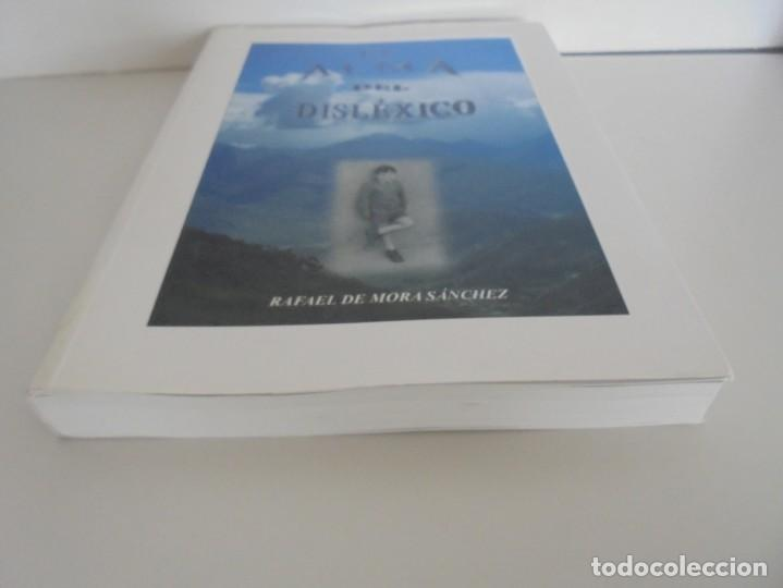Libros de segunda mano: EL ALMA DEL DISLEXICO. RAFAEL DE MORA SANCHEZ. DEDICADO POR EL AUTOR. 2009 - Foto 4 - 245213250