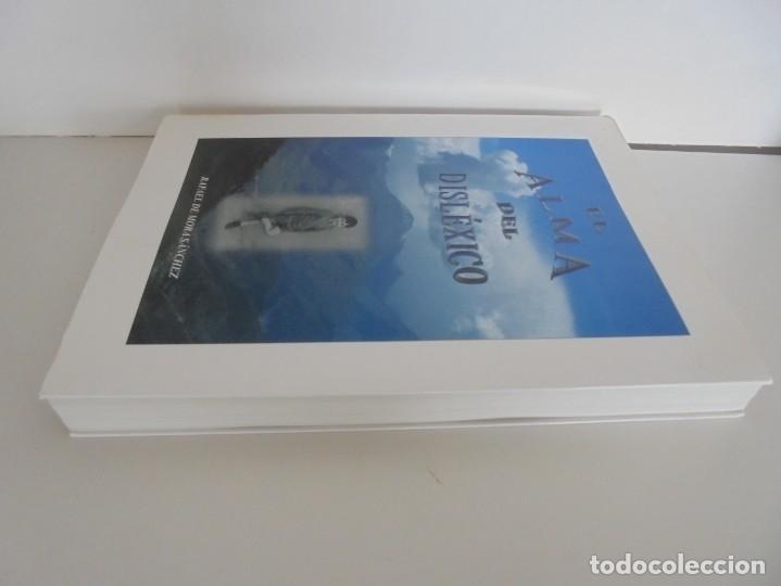 Libros de segunda mano: EL ALMA DEL DISLEXICO. RAFAEL DE MORA SANCHEZ. DEDICADO POR EL AUTOR. 2009 - Foto 5 - 245213250