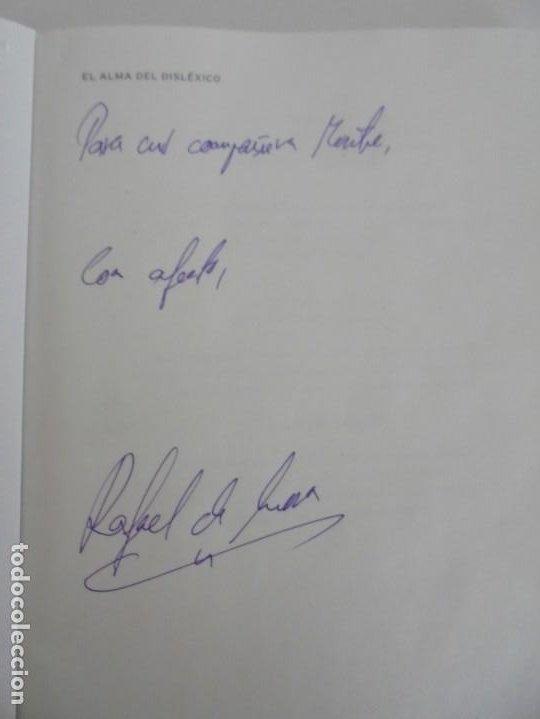 Libros de segunda mano: EL ALMA DEL DISLEXICO. RAFAEL DE MORA SANCHEZ. DEDICADO POR EL AUTOR. 2009 - Foto 7 - 245213250
