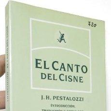 Libros de segunda mano: EL CANTO DEL CISNE - J.H. PESTALOZZI. Lote 245233240