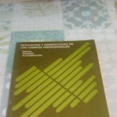 Libros de segunda mano: REQUISITOS Y PERSPECTIVAS DE LOS CAMPOS PROFESIONALES Nº 5. Lote 245245600