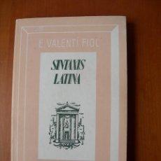 Libros de segunda mano: SINTAXIS LATINA / E. VALENTÍ FIOL. Lote 245301845