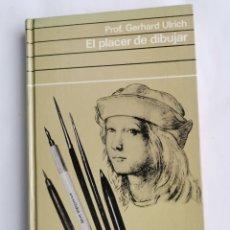 Libros de segunda mano: EL PLACER DE DIBUJAR PROF. GERHARD ULRICH. Lote 245305715