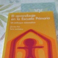 Libros de segunda mano: EL APRENDIZAJE EN LA ESCUELA PRIMARIA - GORDON RAE Y MCPHILLIMY. Lote 245359450