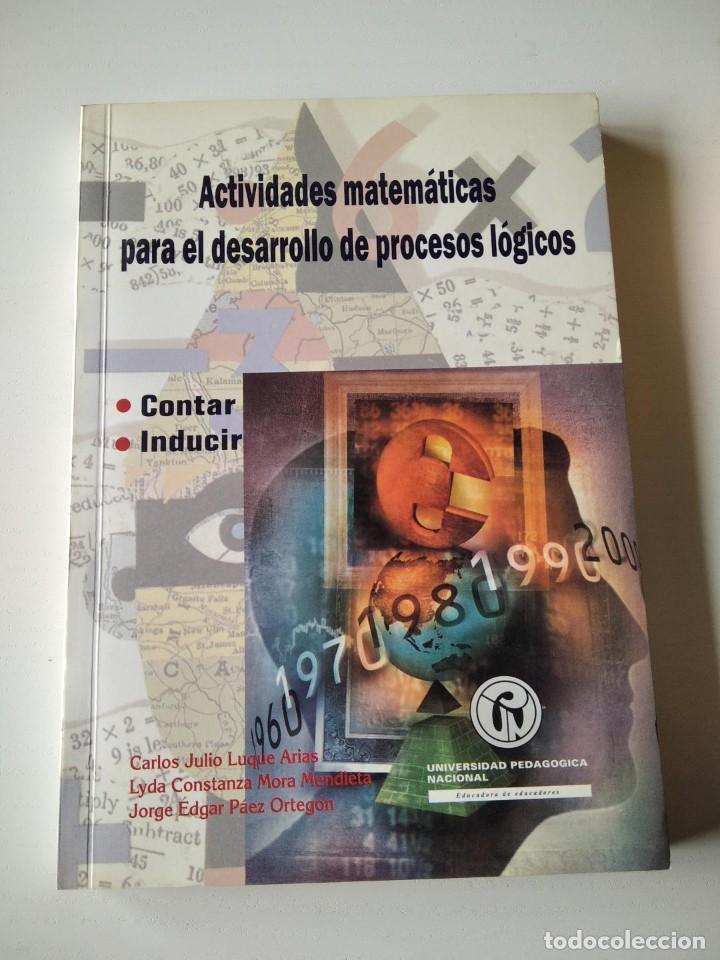 ACTIVIDADES MATEMÁTICAS PARA EL DESARROLLO DE PROCESOS LÓGICOS : CONTAR E INDUCIR. (Libros de Segunda Mano - Ciencias, Manuales y Oficios - Pedagogía)