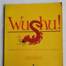 Libros de segunda mano: WUSHU! GIMNASIA CHINA PARA LA SALUD DE LA FAMILIA. Lote 245501020