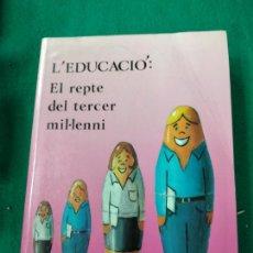 Libros de segunda mano: L'EDUCACIO: EL REPTE DEL TERCER MIL·LENNI. SIMPOSI INTERNACIONAL INSTITUCIO FAMILIAR D'EDUCACIO.. Lote 245534055