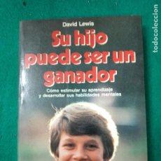 Libros de segunda mano: DAVID LEWIS. SU HIJO PUEDE SER UN GANADOR. EDICIONES MARTINEZ ROCA 1988.. Lote 245556560