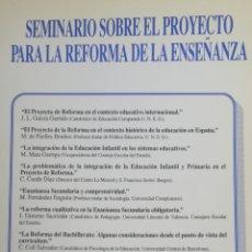 Libros de segunda mano: SEMINARIO SOBRE EL PROYECTO PARA LA REFORMA DE LA ENSEÑANZA. CONSEJO ESCOLAR DEL ESTADO 1987 IN 4. Lote 245572310