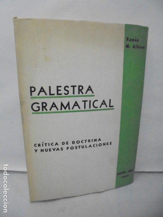 PALESTRA GRAMATICAL. CRITICA DE DOCTRINA Y NUEVAS POSTULACIONES. RAMON M. ALBESA. 1963 (Libros de Segunda Mano - Ciencias, Manuales y Oficios - Pedagogía)