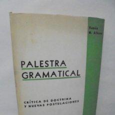 Libros de segunda mano: PALESTRA GRAMATICAL. CRITICA DE DOCTRINA Y NUEVAS POSTULACIONES. RAMON M. ALBESA. 1963. Lote 245938880