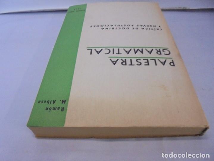 Libros de segunda mano: PALESTRA GRAMATICAL. CRITICA DE DOCTRINA Y NUEVAS POSTULACIONES. RAMON M. ALBESA. 1963 - Foto 5 - 245938880