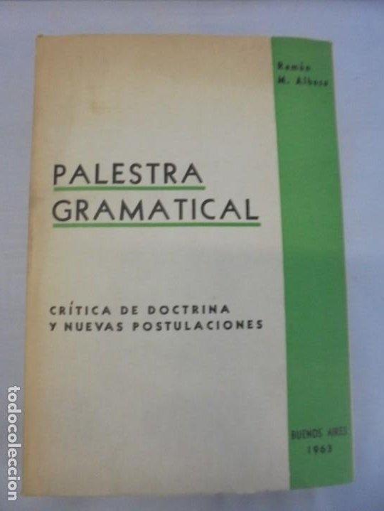 Libros de segunda mano: PALESTRA GRAMATICAL. CRITICA DE DOCTRINA Y NUEVAS POSTULACIONES. RAMON M. ALBESA. 1963 - Foto 6 - 245938880