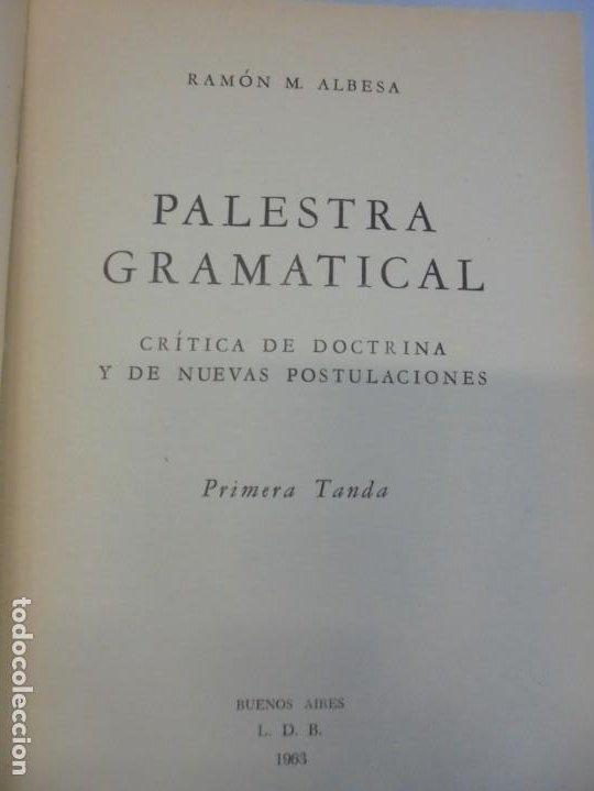 Libros de segunda mano: PALESTRA GRAMATICAL. CRITICA DE DOCTRINA Y NUEVAS POSTULACIONES. RAMON M. ALBESA. 1963 - Foto 7 - 245938880