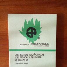 Libros de segunda mano: ASPECTOS DIDÁCTICOS DE FÍSICA Y QUÍMICA. Lote 247416690