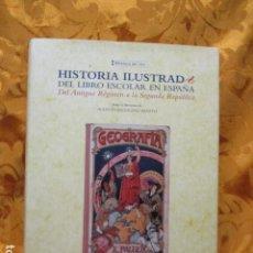 Libros de segunda mano: HISTORIA ILUSTRADA DEL LIBRO ESCOLAR EN ESPAÑA TOMO I. DEL ANTIGUO RÉGIMEN A LA SEGUNDA REPÚBLICA. Lote 247450915