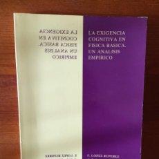 Libros de segunda mano: LA EXIGENCIA COGNITIVA EN FÍSICA BÁSICA. UN ANÁLISIS EMPÍRICO. Lote 247524780