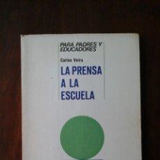 Libros de segunda mano: CARLOS VEIRA, LA PRENSA A LA ESCUELA. Lote 248492590