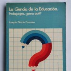 Libros de segunda mano: LA CIENCIA DE LA EDUCACIÓN PEDAGOGOS ¿PARA QUÉ? SANTILLANA. Lote 249253970