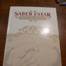 Libros de segunda mano: SABER ESTAR EL LIBRO DE LOS BUENOS MODALES. Lote 254055715