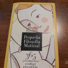 Libros de segunda mano: PEQUEÑA FILOSOFÍA MATINAL. Lote 254057125