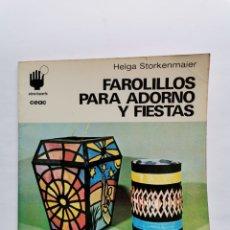 Libros de segunda mano: FAROLILLOS PARA ADORNOS Y FIESTAS HELGA STORKENMAIER CEAC. Lote 254490210