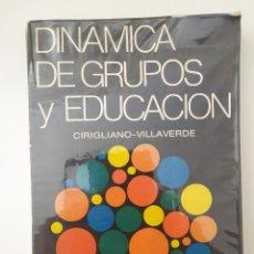 Libros de segunda mano: DINAMICA DE GRUPOS Y EDUCACION - FUNDAMENTOS Y TECNICAS DE CIRIGLIANO - VILLAVERDE. Lote 254535740