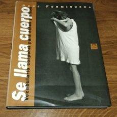 Libros de segunda mano: SE LLAMA CUERPO PERE FORMIGUERA 1996 VOCABULARIO CORPORAL PARA NIÑOS Y NIÑAS. Lote 254547180