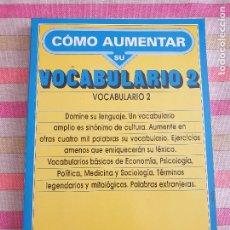 Libros de segunda mano: COMO AUMENTAR SU VOCABULARIO 2. GLADYS NEGGERS. EDITORIAL PLAYOR 17ª ED. 1.990. Lote 255531755