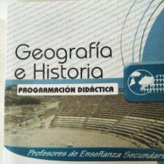 Libros de segunda mano: PROGRAMACIÓN DIDÁCTICA PROFESORES DE ENSEÑANZA SECUNDARIA GEOGRAFIA E HISTORIA. Lote 257501365