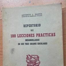 Libros de segunda mano: REPERTORIO DE 100 LECCIONES PRACTICAS DESARROLLADAS EN SUS TRES GRADOS ESCOLARES, ANTONIO J. ONIEVA. Lote 259838655