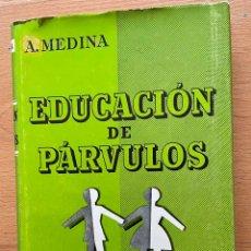 Libros de segunda mano: EDUCACION DE PARVULOS A, MEDINA, EDITORIAL LABOR. Lote 259846600