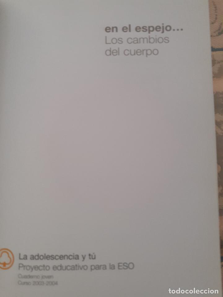 EN EL ESPEJO .... LOS CAMBIOS DEL CUERPO. LA ADOLESCENCIA Y TÚ - PROYECTO EDUCATIVO PARA LA ESO (Libros de Segunda Mano - Ciencias, Manuales y Oficios - Pedagogía)