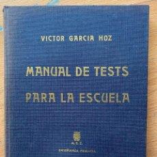 Libros de segunda mano: MANUAL DE TESTS PARA LA ESCUELA, VICTOR GARCIA HOZ. Lote 259991810