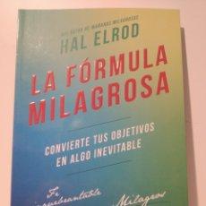 Libros de segunda mano: LA FÓRMULA MILAGROSA CONVIERTE TUS OBJETIVOS EN ALGO INEVITABLE HAL ELROD. Lote 260781390