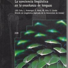 Libros de segunda mano: LA CONCIENCIA LINGUISTICA EN LA ENSEÑANZA DE LENGUAS. 1ª EDICIÓN 2007. Lote 261495275
