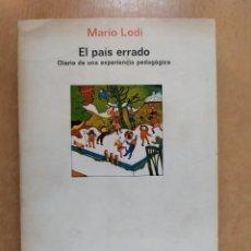 Libros de segunda mano: EL PAÍS ERRADO / MARIO LODI / EDITORIAL LAILA. 1ªED. 1973. Lote 261525215