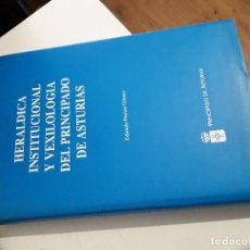 Libros de segunda mano: HERÁLDICA INSTITUCIONAL Y VEXILOLOGIA DEL PRINCIPADO DE ASTURIAS. EDUARDO PANIZO GÓMEZ.. Lote 261649090