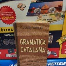 Libros de segunda mano: GRAMATICA CATALANA....JOSEP MIRACLE....1951.... Lote 262275345