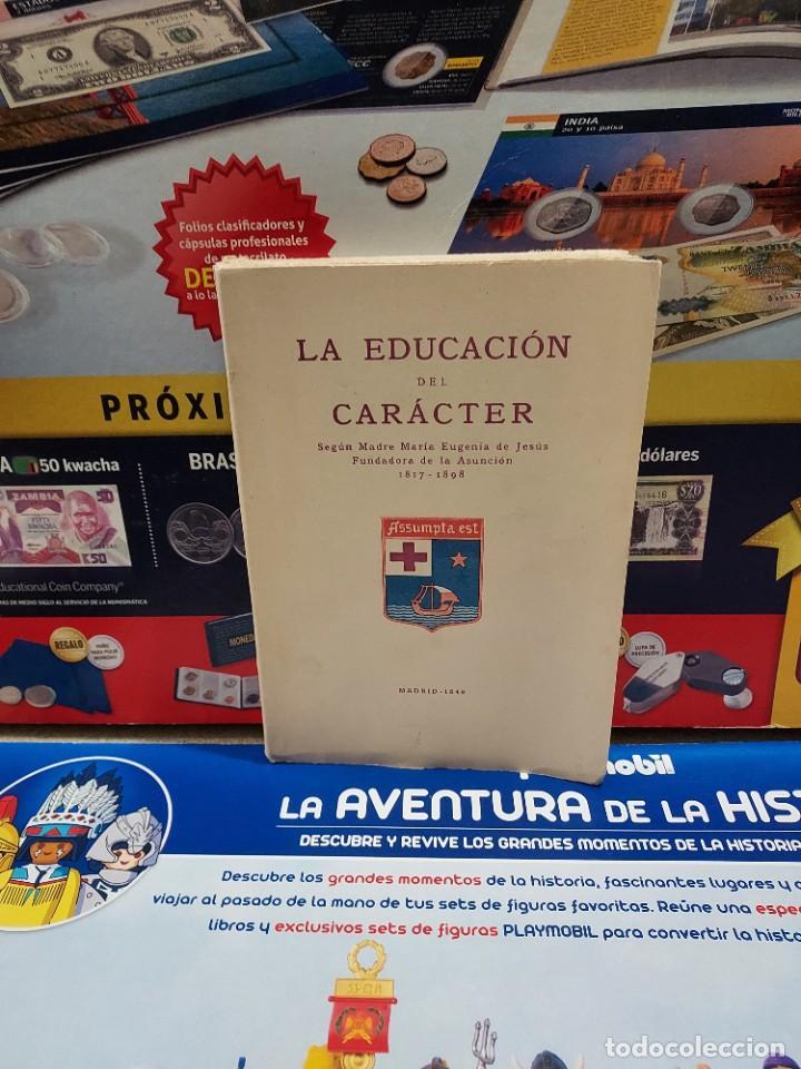LA EDUCACION DEL CARACTER......1949... (Libros de Segunda Mano - Ciencias, Manuales y Oficios - Pedagogía)