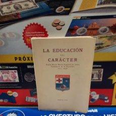 Libros de segunda mano: LA EDUCACION DEL CARACTER......1949.... Lote 262369735