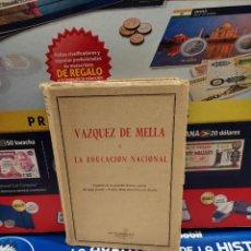 Libros de segunda mano: VAZQUEZ MELLA Y LA EDUCACION NACIONAL...1950..... Lote 262435840