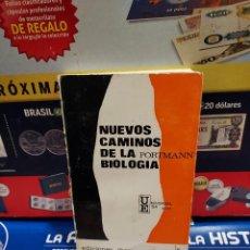 Libros de segunda mano: NUEVOS CAMINOS DE LA BIOLOGIA.....PORTMAN..1968..... Lote 262448785
