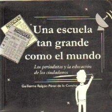 Libros de segunda mano: UNA ESCUELA TAN GRANDE COMO EL MUNDO. RAIGON PEREZ DE LA CONCHA, GUILLERMO. A-PED-756. Lote 262633150